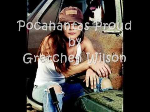 Pocahantas Proud Gretchen Wilson Lyrics