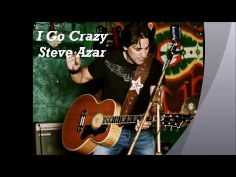 I Go Crazy - Steve Azar