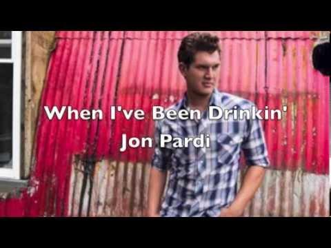 When I've Been Drinkin' by Jon Pardi