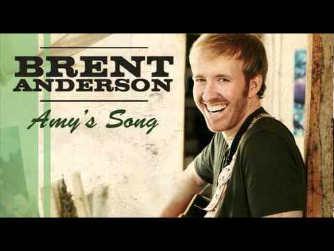 """Brent Anderson - """"Amy's Song"""" HQ"""
