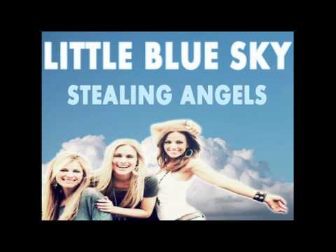Little Blue Sky - Stealing Angels