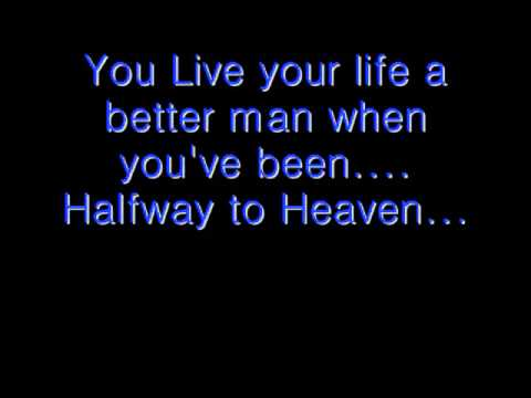 Brantley Gilbert- Halfway to Heaven (Lyrics)