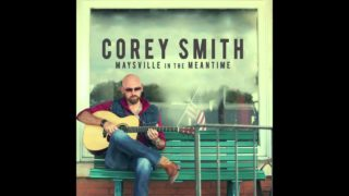Corey Smith – I Thought Of You Thumbnail